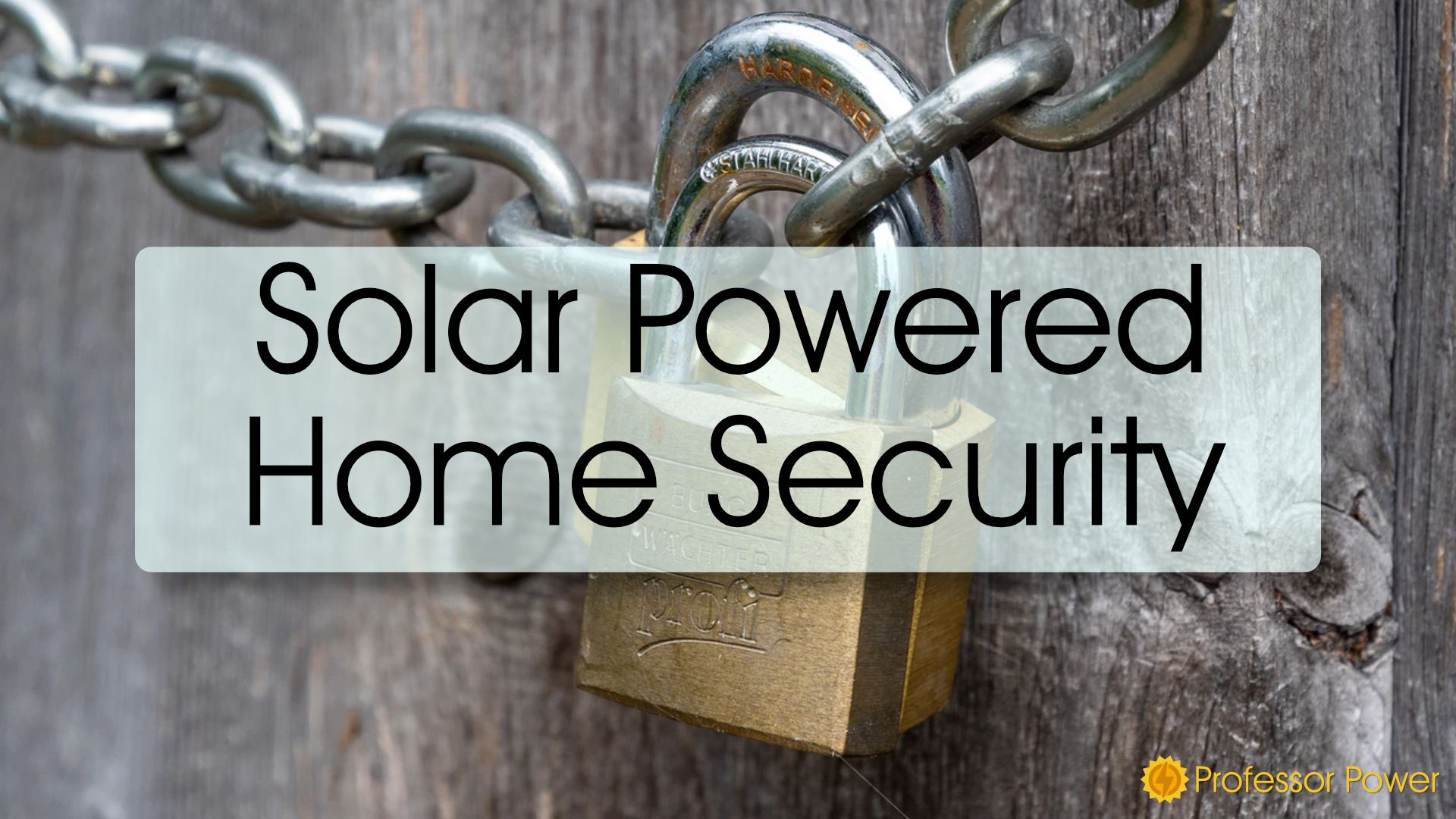 Solar Powered Home Security