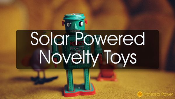 Solar Powered Novelty Toys